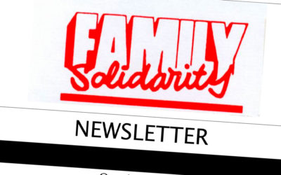 THE LATEST FAMILY SOLIDARITY NEWSLETTER IS NOW AVAILABLE