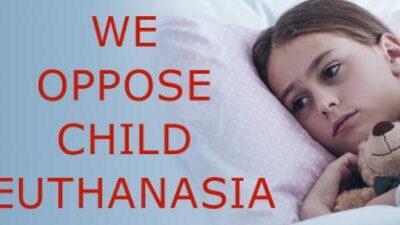 Oppose Child Euthanasia